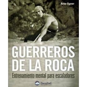 Libro Guerreros de la Roca (Entrenamiento mental para Escaladores) Desnivel
