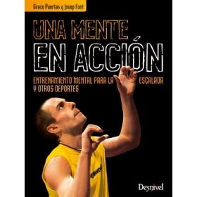 Libro Una mente en acción (Entrenamiento mental para la Escalada y otros Deportes)